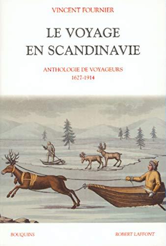 9782221078679: Le voyage en scandinavie anthologie de voyageurs 1627 1914 (French Edition)