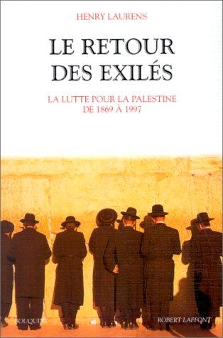 9782221078709: Le retour des exiles: La lutte pour la Palestine de 1869 a 1997 (Bouquins) (French Edition)