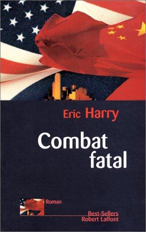 Combat fatal: Harry, Eric
