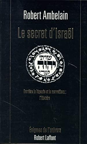 9782221080689: LE SECRET D'ISRAEL. Derrière la légende et le merveilleux : l'Histoire (Les énigmes de l'univers)