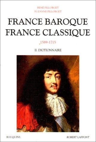 9782221081105: France baroque, France classique, 1589-1715, tome 2 : Dictionnaire