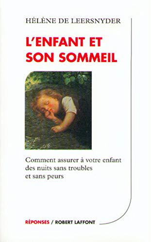 9782221081334: L'enfant et son sommeil : Comment assurer à votre enfant des nuits sans troubles et sans peurs