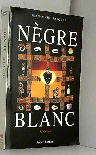 9782221081419: Negre blanc: Roman (French Edition)