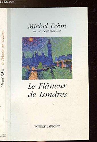 LE FLANEUR DE LONDRES: Michel Déon