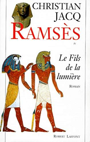 Ramsès: Le fils de la lumiere: Roman (Ramses) (French Edition): Jacq, Christian