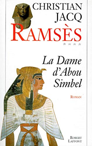 9782221081563: La dame d'Abou Simbel: Roman (Ramsès) (French Edition)