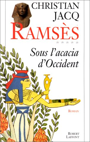 Sous l'acacia d'Occident: Roman (Ramses) (French Edition): Jacq, Christian