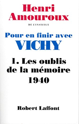 Pour en finir avec Vichy (French Edition): Henri Amouroux