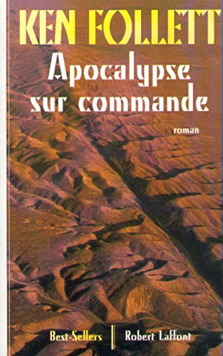 Apocalypse sur commande (French Edition): Follett Ken