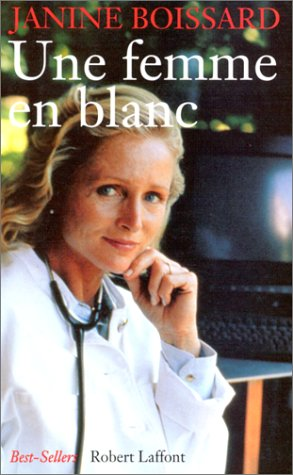 """Une femme en blanc: Roman (Collection """"Best-sellers"""") (French Edition) (2221082540) by Boissard, Janine"""