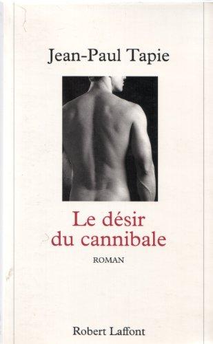 9782221082621: Le Désir du cannibale