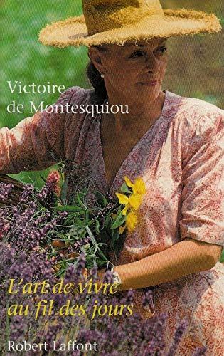 L'art de vivre au fil des jours: Victoire de Montesquiou