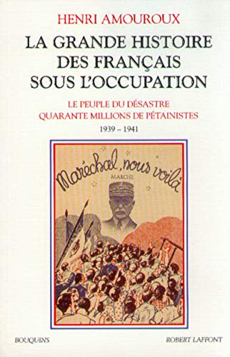 La Grande Histoire des Français sous l'Occupation, tome 1, 1939-1941: Amouroux, Henri
