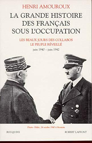 La Grande Histoire des Français sous l'Occupation, tome 2 : Juin 40 - juin 42: Amouroux...