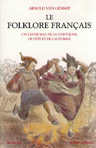 Le folklore français, tome 2 : Cycles de mai, de la saint-Jean, de l'été ...
