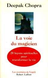 9782221083963: La voie du magicien : Vingt leçons spirituelles pour transformer votre vie