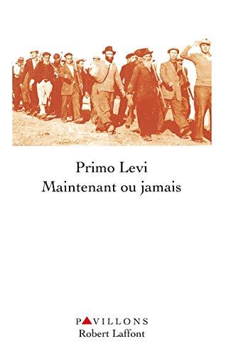 Maintenant ou jamais: Levi, Primo; Stragliati, Roland
