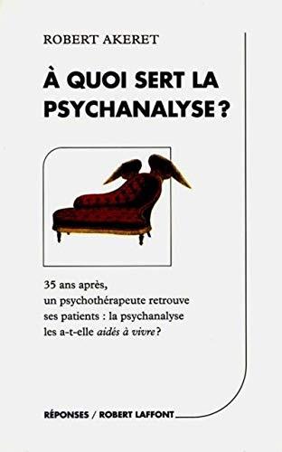 9782221084427: A quoi sert la psychanalyse ?