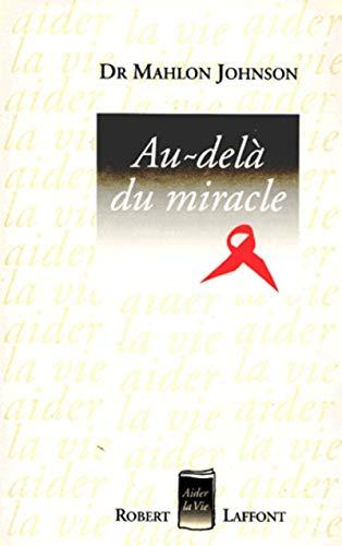 9782221084496: AU DELA DU MIRACLE