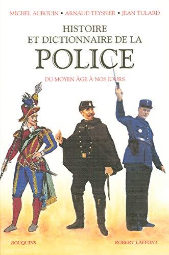 HISTOIRE ET DICTIONNAIRE DE LA POLICE DU: AUBOUIN, MICHEL ;