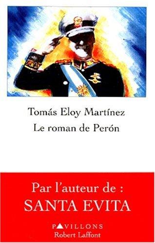 Le roman de peron: Martinez Tomas Eloy