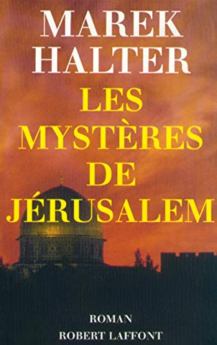 Les mysteres de Jerusalem: Roman (French Edition) (2221086589) by Marek Halter