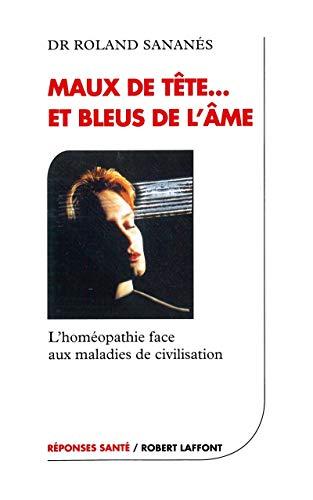 9782221086858: Maux de tête et bleus de l'âme : L'homéopathie face aux maladies de civilisation