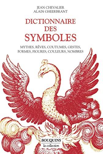Dictionnaire des symboles : Mythes, rêves, coutumes,: Chevalier, Jean; Gheerbrant,