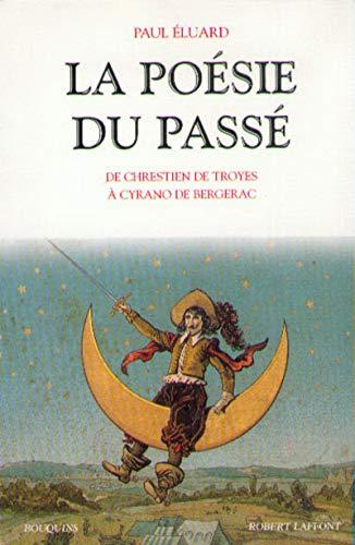 9782221087794: La poesie du passe: De Chrestien de Troyes a Cyrano de Bergerac (Bouquins) (French Edition)