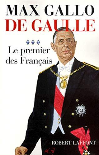 De Gaulle, tome 3 : le premier des français: Gallo, Max