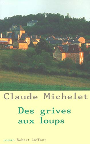 9782221088586: Des grives aux loups (French Edition)