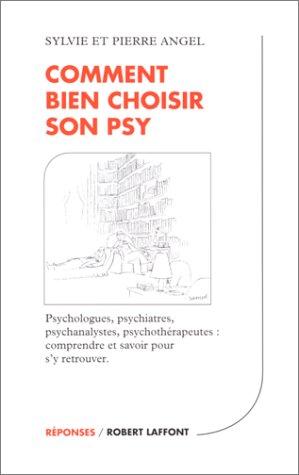 9782221089033: Comment bien choisir son psy : Psychologues - Psychiatres - Psychanalystes - Psychothérapeutes : Comprendre et savoir pour s'y retrouver