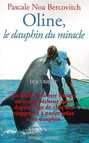 Oline, le dauphin du miracle (French Edition) (9782221089071) by Bercovitch, Noa
