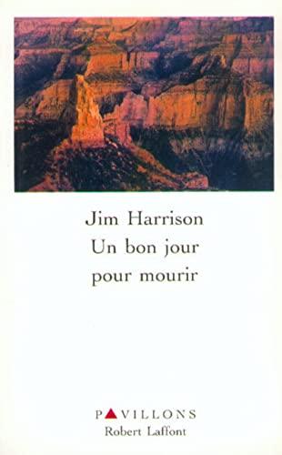 Un bon jour pour mourir (French Edition) (2221089308) by Jim Harrison