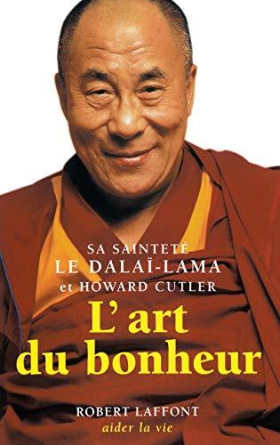 L'Art du bonheur (French Edition): dalaà -lama XIV Tenzin Gyatso
