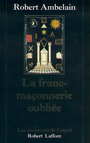 La Franc-maçonnerie oubliée: Ambelain, Robert