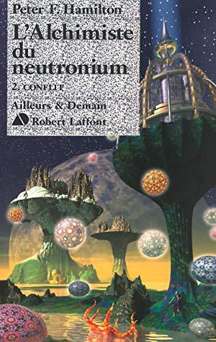 L'Alchimiste du neutronium, Tome 2: Conflit (2221090004) by F. Hamilton, Peter