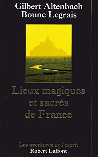 9782221090138: Lieux magiques et sacrés de France