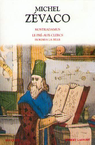 Nostradamus - Le Pré-aux-clers - Fiorinda la belle: Z�vaco, Michel; Demars, Aline