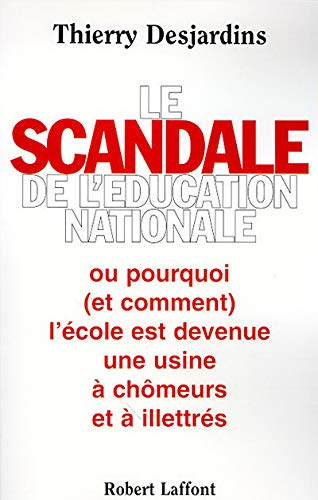 LE SCANDALE DE L'EDUCATION NATIONALE