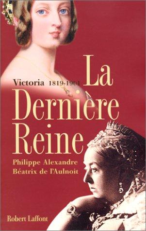 9782221090640: La dernière reine, Victoria 1819-1901