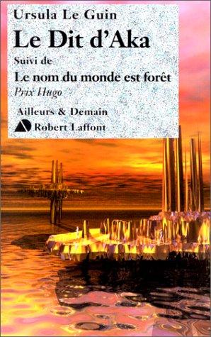 9782221091357: Le Dit d'Aka, suivi de Le nom du monde est forêt