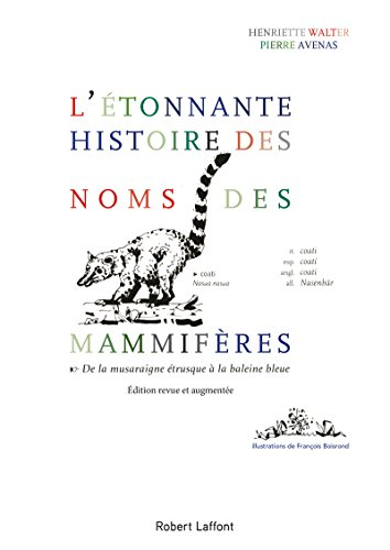 L'étonnante histoire des noms de mammifères: Walter, Henriette; Avenas, Pierre; ...