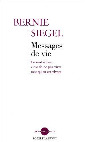 Messages de vie: Siegel, Bernie S.; Farny, Claude