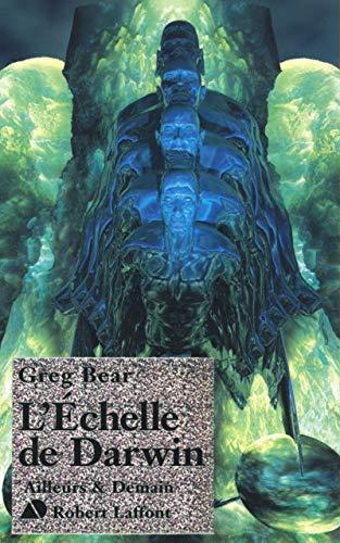 l'echelle de darwin: Greg Bear