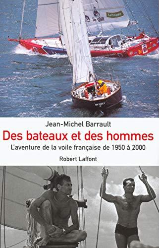 9782221092170: Des bateaux et des hommes. L'aventure de la voile française de 1950 à 2000