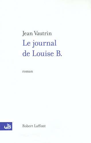 Le Journal de Louise B.: Vautrin, Jean