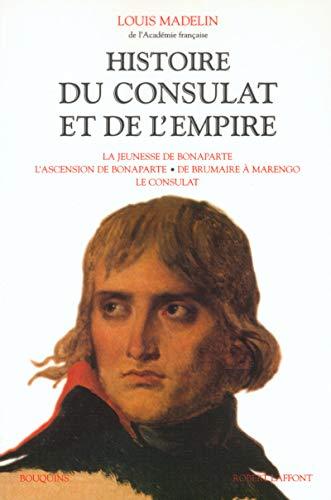 Histoire du Consulat et de l'Empire. (French Edition): Louis Madelin