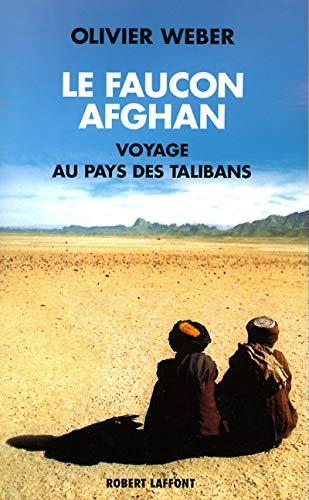 Le Faucon afghan: Un voyage au pays de Talibans (2221093135) by Olivier Weber