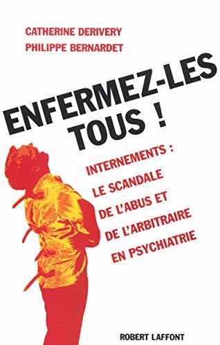 9782221093443: Enfermez-les tous ! Psychiatrie : le scandale des internements abusifs.